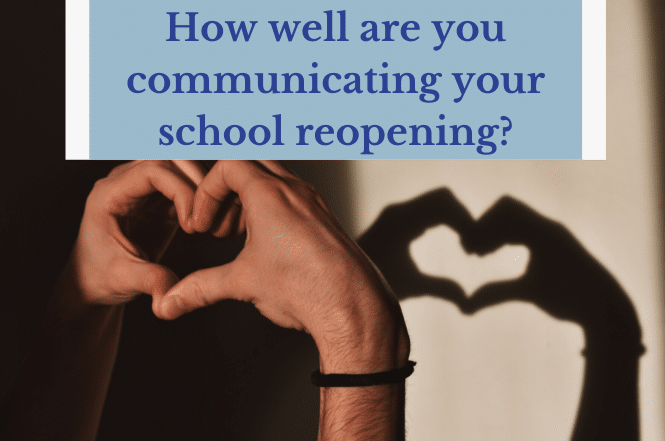 How well are you communicating your school reopening?